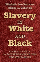 Slavery in White and Black : class and race in the Southern slaveholders' new world order