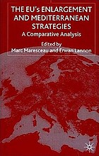The EU's enlargement and Mediterranean strategies : a comparative analysis
