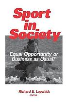 Sport in society : equal opportunity or business as usual?