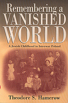 Remembering a vanished world : a Jewish childhood in interwar Poland