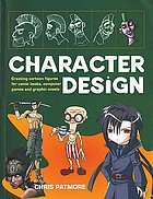 Character design : create cutting-edge cartoon figures for comic books, computer games and graphic novels