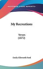 My recreations. Verses
