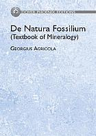 De natura fossilium = (Textbook of mineralogy)