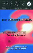 The uncertain mind : individual differences in facing the unknown