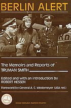 Berlin alert : the memoirs and reports of Truman Smith