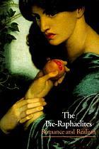 The pre-Raphaelites : romance and realism