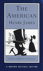 The American : an authoritative text, backgrounds and sources, criticism