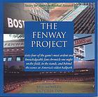 The Fenway project, June 28, 2002 : a project of the Society for American Baseball Research and SABR Boston