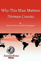 Why this man matters : Norman Cousins