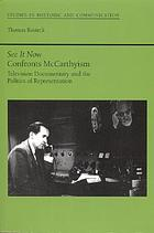 See it now confronts McCarthyism : television documentary and the politics of representation
