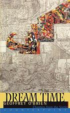 Dream time : chapters from the sixties
