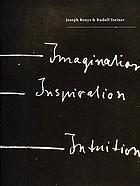 Joseph Beuys & Rudolf Steiner : imagination, inspiration, intuition