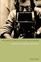 The cinema of Krzysztof Kieślowski : variations on destiny and chance
