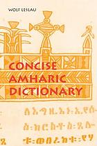 Concise Amharic dictionary : Amharic-English, English-Amharic