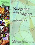 Navigating through algebra in grades 6-8Navigating through algebra in grades 6-8