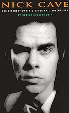 Nick Cave : the Birthday Party and other epic adventures