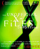 The unofficial X-files companion : an X-phile's guide to the mysteries, conspiracies, and really strange truths behind the show