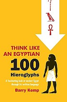 100 hieroglyphs : think like an Egyptian