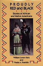 Proudly Red and Black : stories of African and Native AmericansProudly Black and Red : tales of African and Native Americans