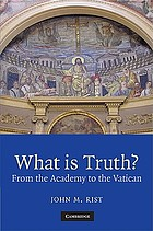 What is truth? : from the academy to the Vatican