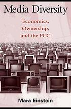 Media diversity economics, ownership, and the FCC
