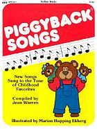 Piggyback songs : new songs to the tunes of childhood favorites
