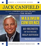 Maximum confidence [10 steps to extreme self-esteem]