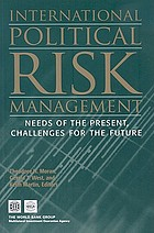 International Political Risk Management, Volume 4 Needs of the Present, Challenges for the Future