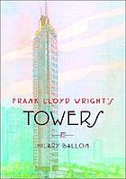 Frank Lloyd Wright's towers