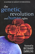 Genetic revolution and human rights : in support of amnesty international