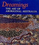 Dreamings : the art of aboriginal Australia