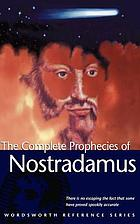 Nostradamus: his prophecies for the future