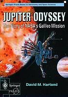 Jupiter odyssey : the story of NASA's Galileo mission