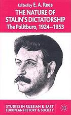 The nature of Stalin's dictatorship : the Politburo, 1924-1953