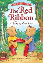 The red ribbon : a story of friendship