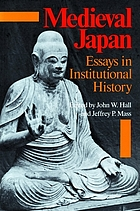Medieval Japan; essays in institutional history