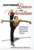 Partnering dance and education : intelligent moves for changing times