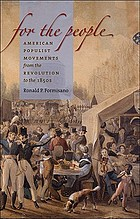 For the people : American populist movements from the Revolution to the 1850s