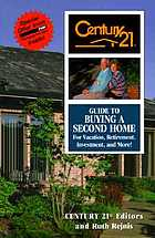 Century 21 guide to buying a second home : for vacation, retirement, investment, and more