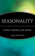 Seasonality : systems, strategies, and signals