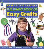 The Kids Can Press Jumbo book of easy crafts