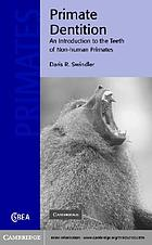 Primate dentition an introduction to the teeth of non human primates