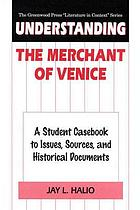 Understanding The merchant of Venice a student casebook to issues, sources, and historical documents