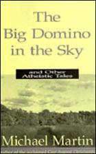 The big domino in the sky : and other atheistic tales