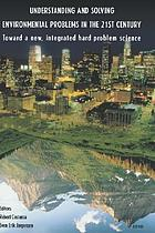 Understanding and solving environmental problems in the 21st century toward a new, integrated hard problem science