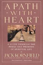 A path with heart : a guide through the perils and promises of spiritual life