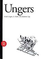 Oswald Mathias Ungers : the dialectic city