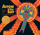 Arrow to the sun : a Pueblo Indian tale.