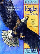 Eagles : hunters of the sky