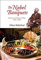 The Nobel banquets : a century of culinary history (1901-2001)